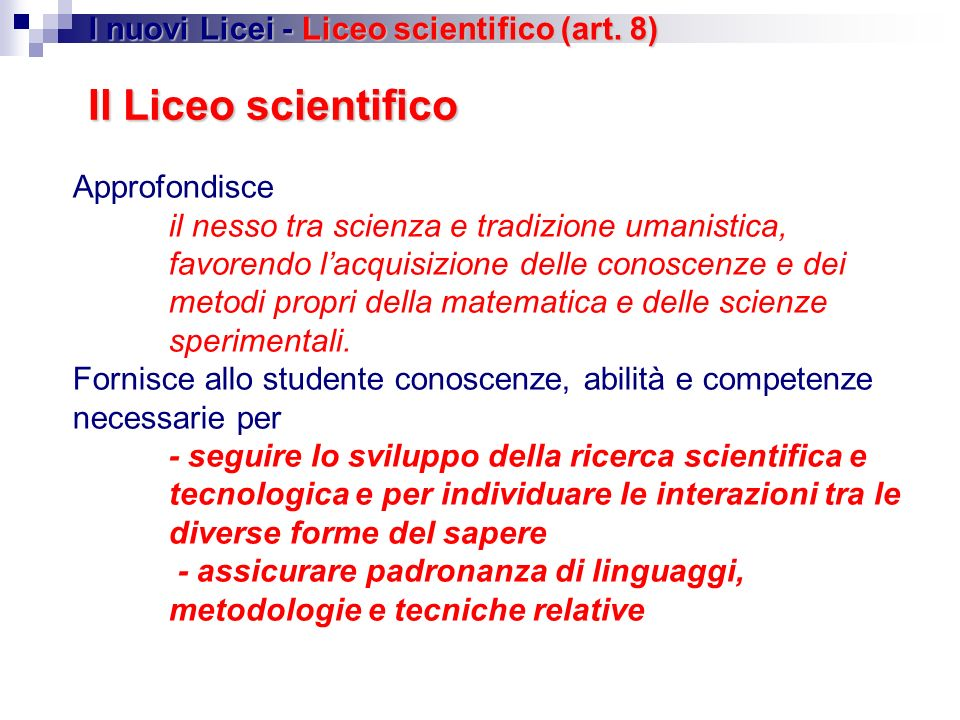 Il Liceo scientifico I nuovi Licei - Liceo scientifico (art. 8)