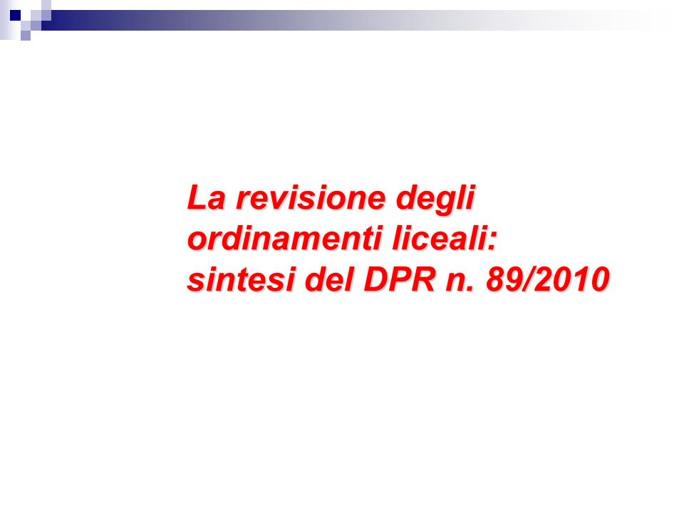 La revisione degli ordinamenti liceali: sintesi del DPR n. 89/2010