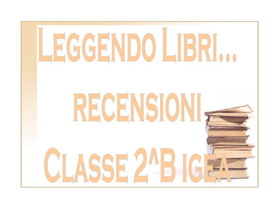 Leggendo Libri... recensioni Classe 2^B igea