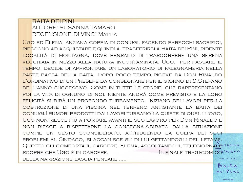BAITA DEI PINI AUTORE: SUSANNA TAMARO. RECENSIONE DI VINCI Mattia.