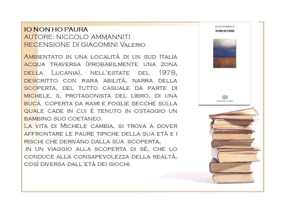 IO NON HO PAURA AUTORE: NICCOLO AMMANNITI. RECENSIONE DI GIACOMINI Valerio.