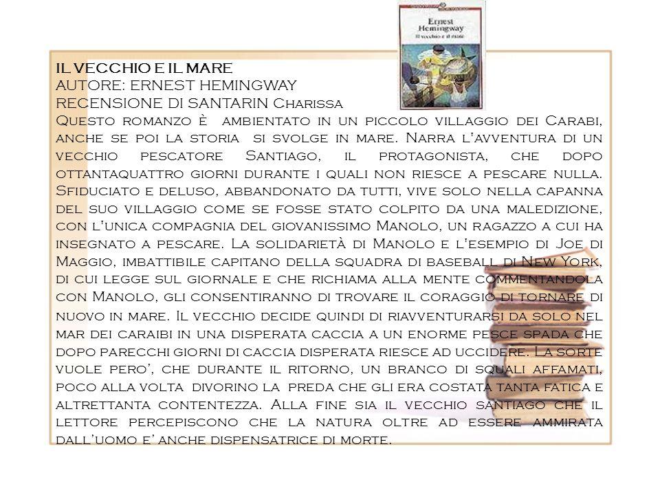 IL VECCHIO E IL MAREAUTORE: ERNEST HEMINGWAY. RECENSIONE DI SANTARIN Charissa.