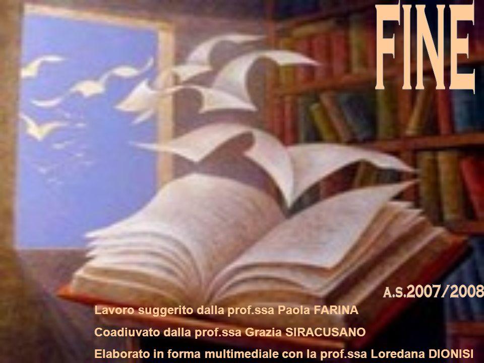 fine a.s.2007/2008 Lavoro suggerito dalla prof.ssa Paola FARINA
