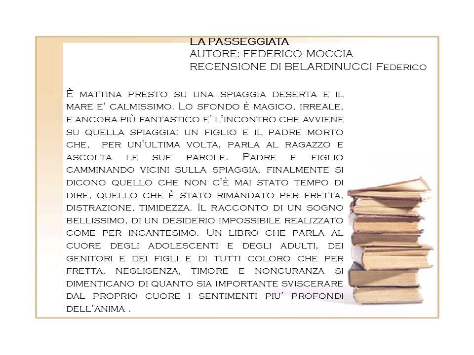 LA PASSEGGIATAAUTORE: FEDERICO MOCCIA. RECENSIONE DI BELARDINUCCI Federico.