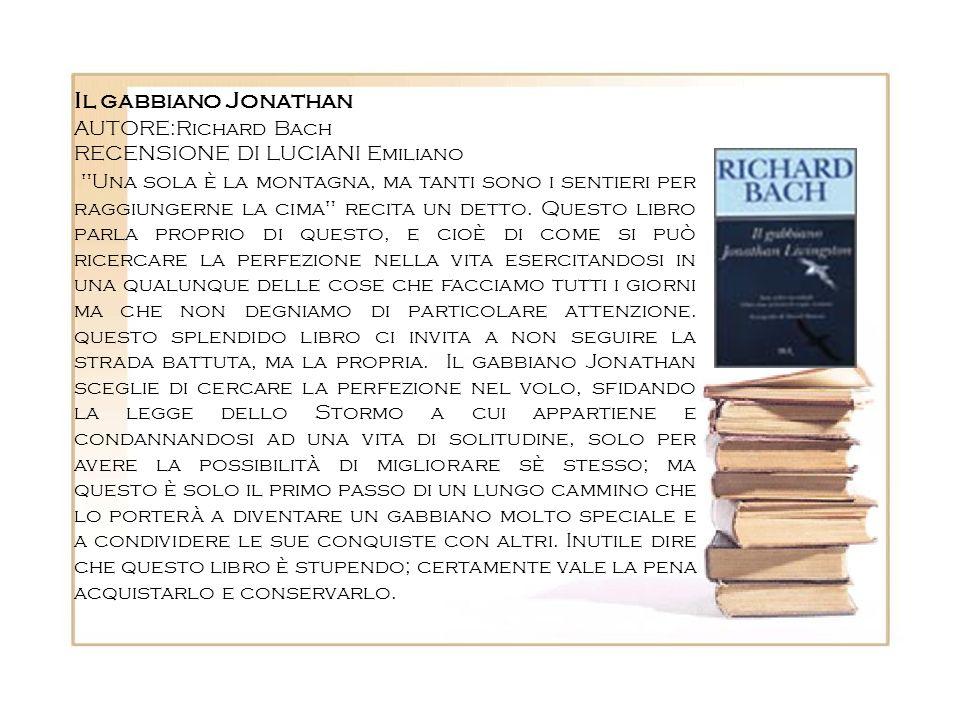 Il gabbiano JonathanAUTORE:Richard Bach. RECENSIONE DI LUCIANI Emiliano.