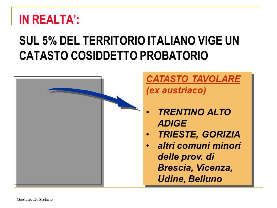 IN REALTA': SUL 5% DEL TERRITORIO ITALIANO VIGE UN CATASTO COSIDDETTO PROBATORIO