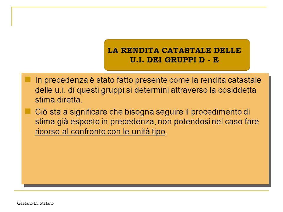 LA RENDITA CATASTALE DELLE U.I. DEI GRUPPI D - E