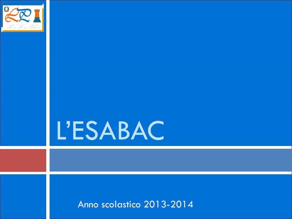 L'ESABAC Anno scolastico 2013-2014 1
