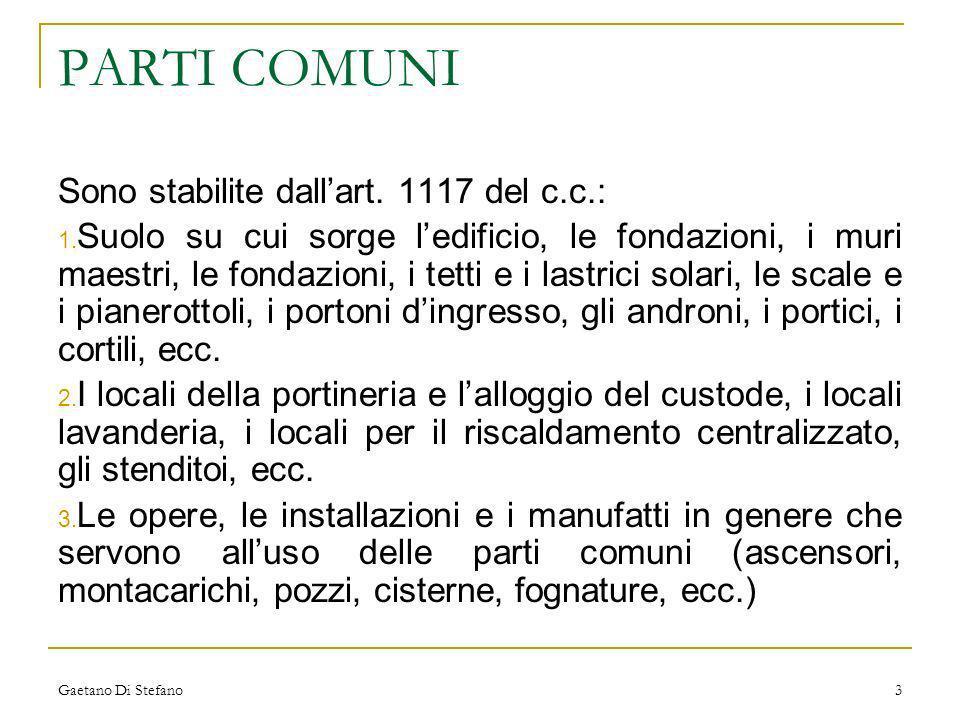 PARTI COMUNI Sono stabilite dall'art. 1117 del c.c.:
