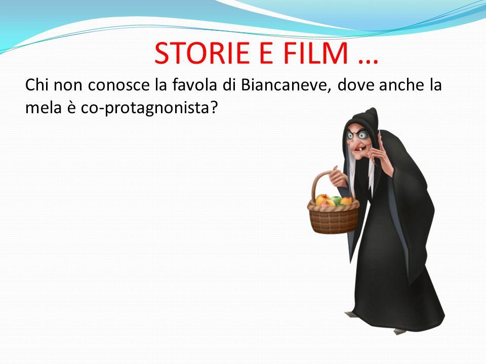STORIE E FILM … Chi non conosce la favola di Biancaneve, dove anche la mela è co-protagnonista