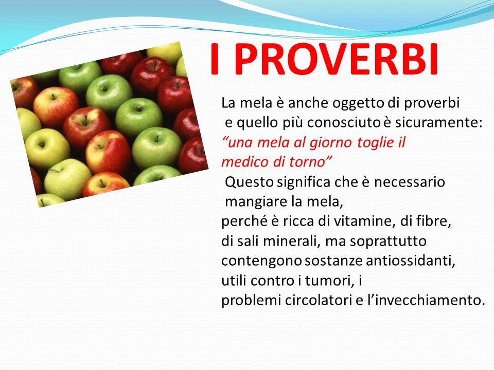 I PROVERBI La mela è anche oggetto di proverbi