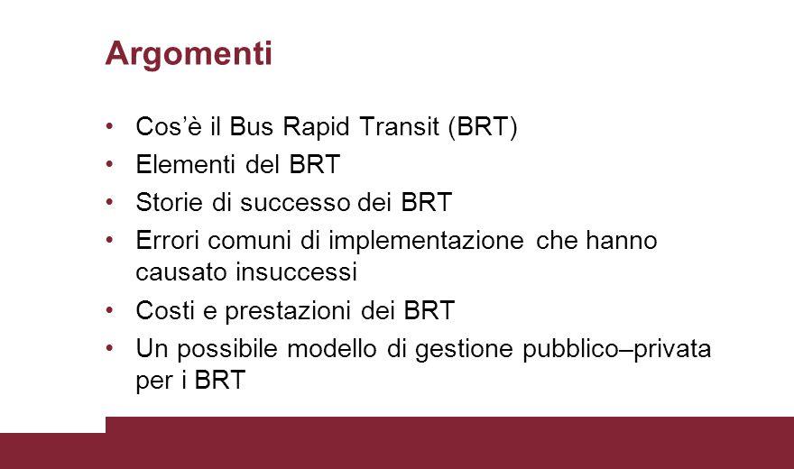 Argomenti Cos'è il Bus Rapid Transit (BRT) Elementi del BRT