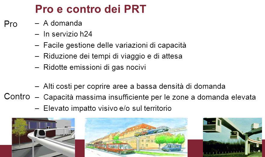 Pro e contro dei PRT Pro Contro A domanda In servizio h24
