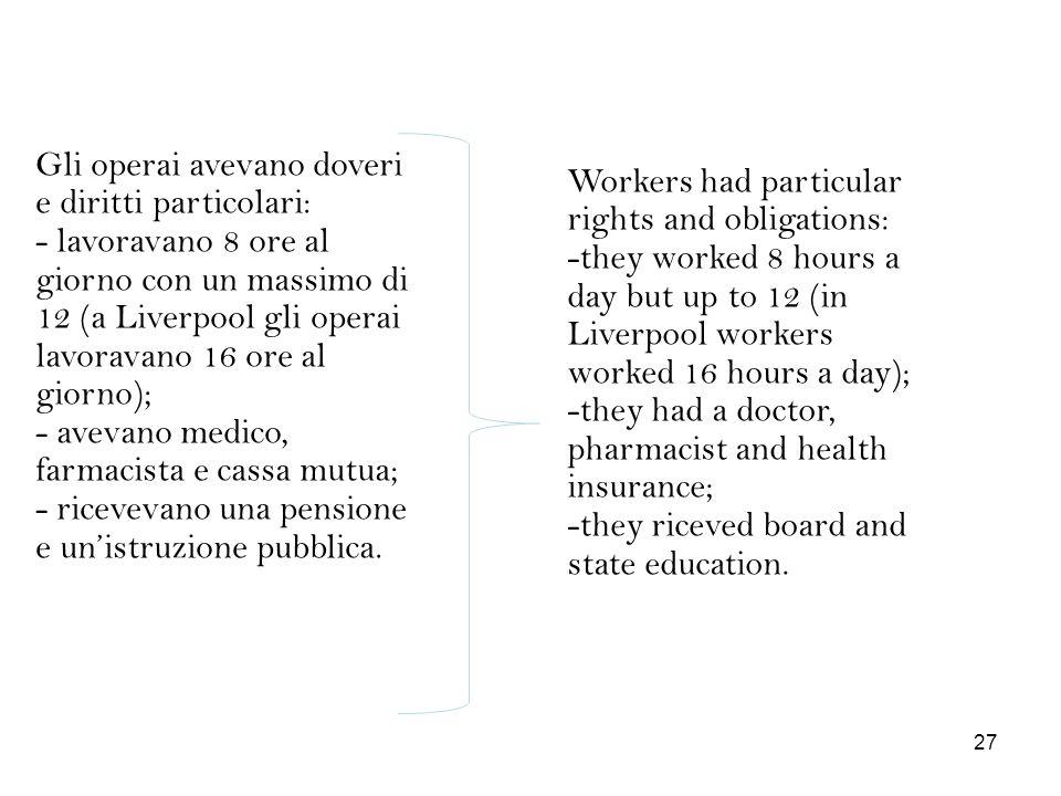 Gli operai avevano doveri e diritti particolari: