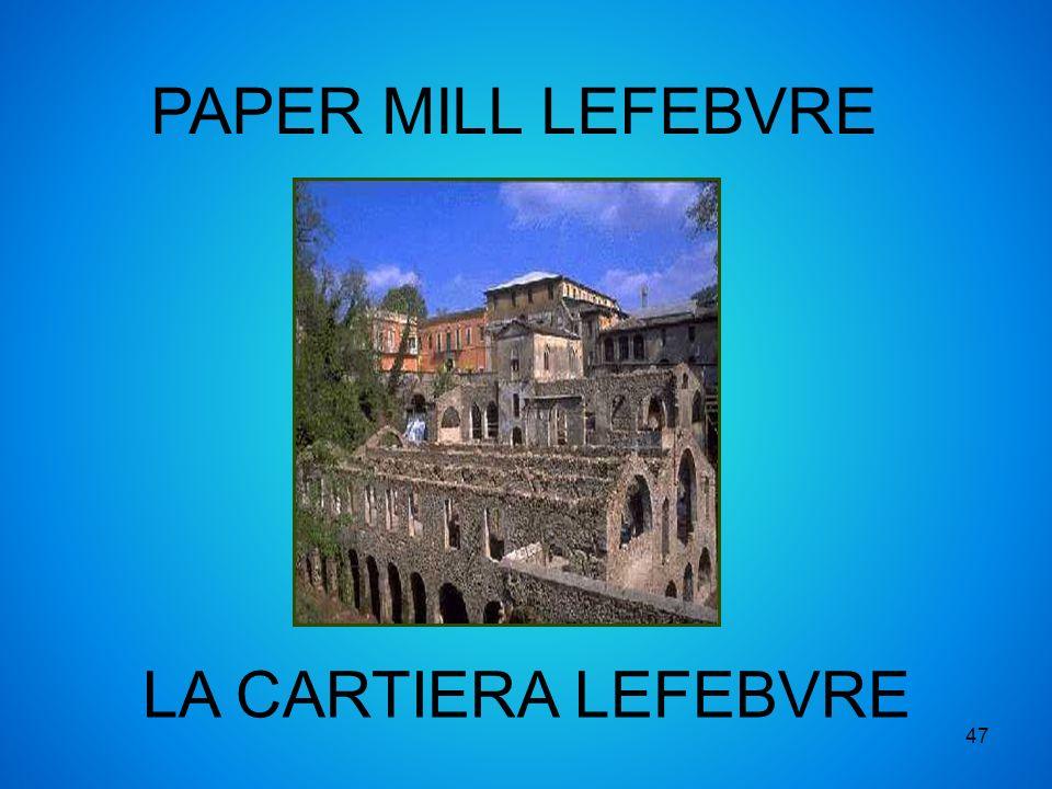 PAPER MILL LEFEBVRE LA CARTIERA LEFEBVRE