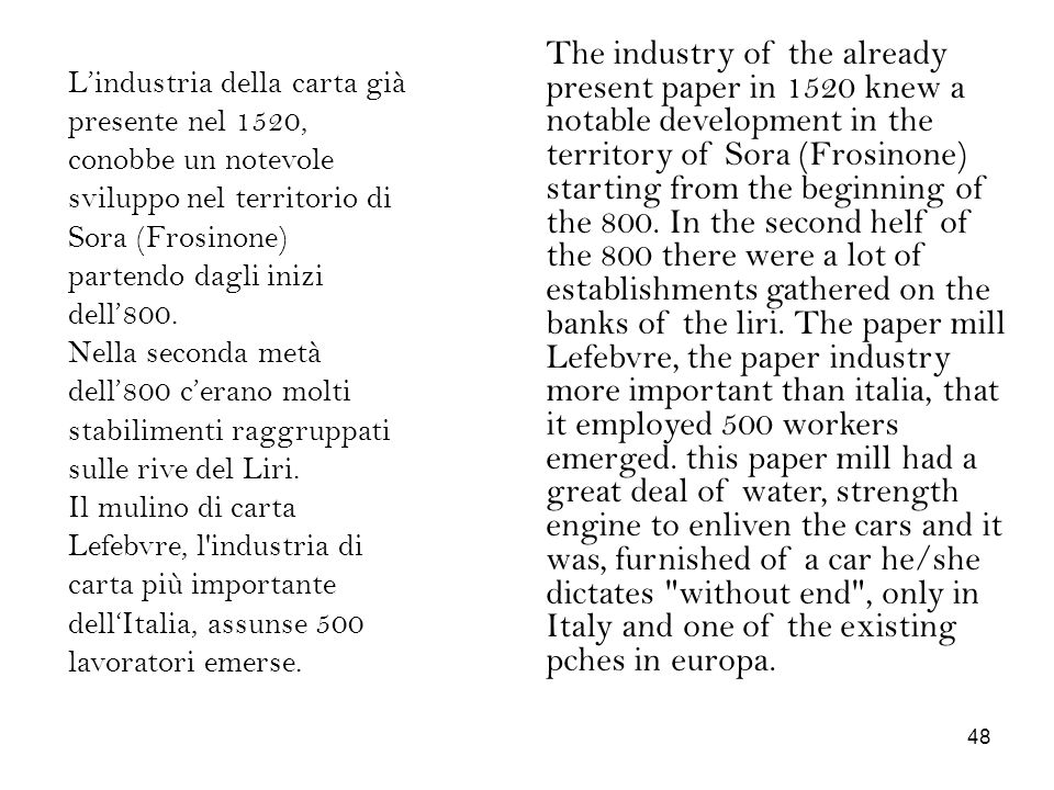 The industry of the already present paper in 1520 knew a notable development in the territory of Sora (Frosinone)