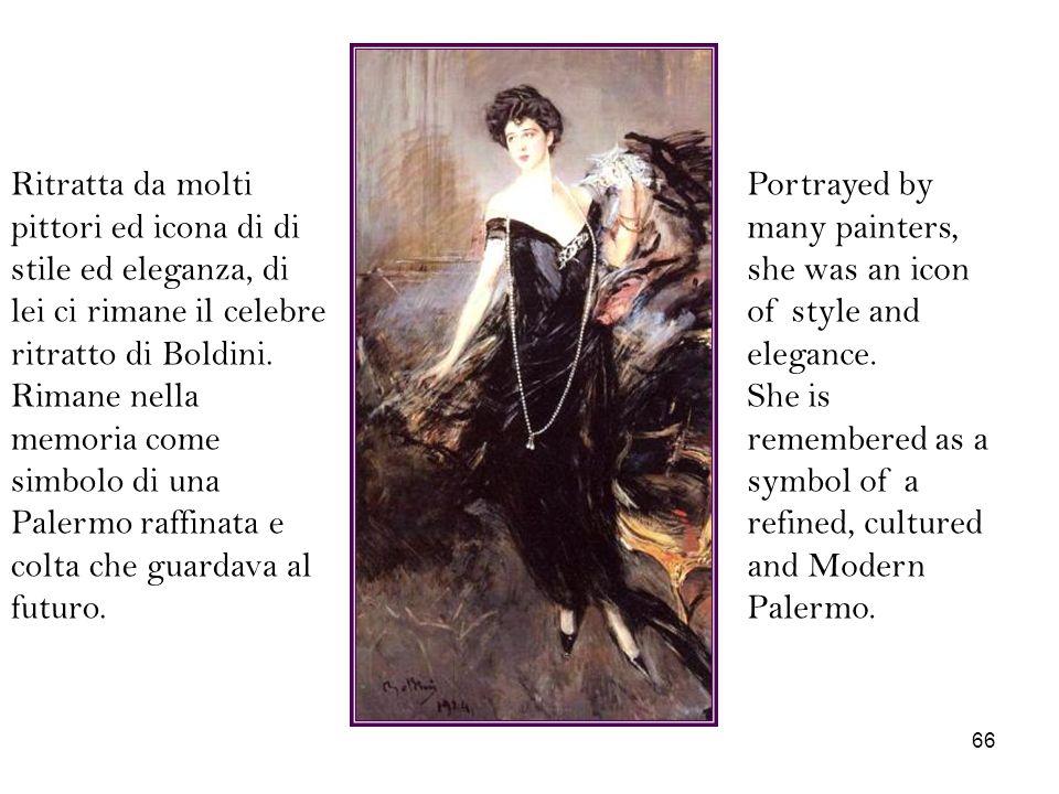 Ritratta da molti pittori ed icona di di stile ed eleganza, di lei ci rimane il celebre ritratto di Boldini. Rimane nella memoria come simbolo di una Palermo raffinata e colta che guardava al futuro.
