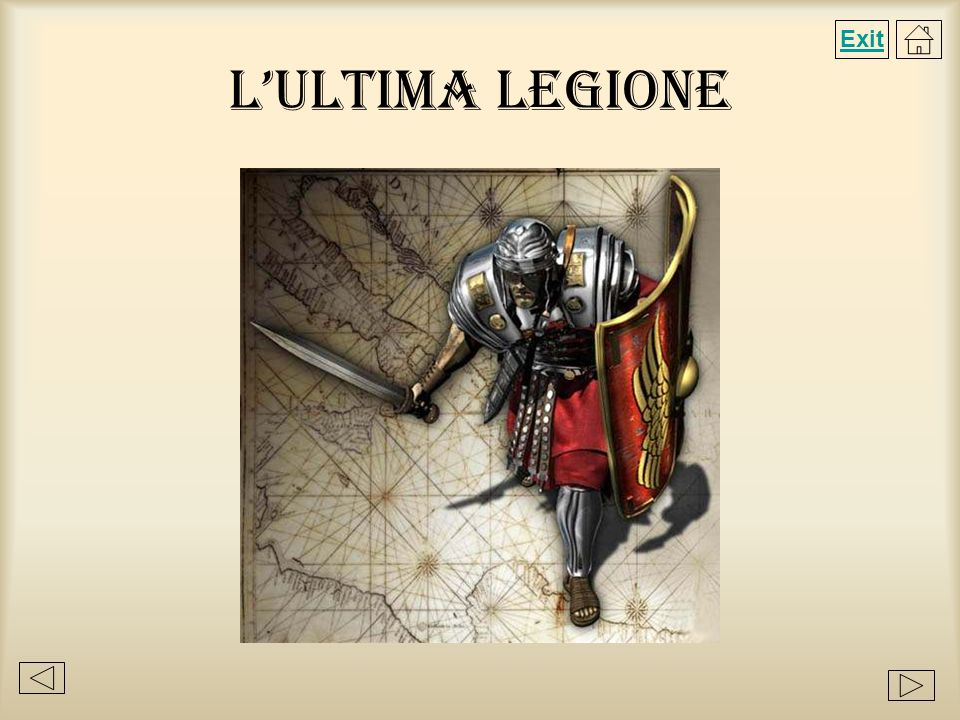 Exit L'ULTIMA LEGIONE