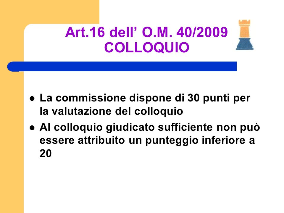 Art.16 dell' O.M. 40/2009 COLLOQUIO