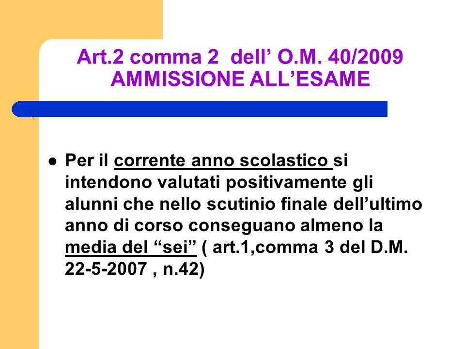 Art.2 comma 2 dell' O.M. 40/2009 AMMISSIONE ALL'ESAME