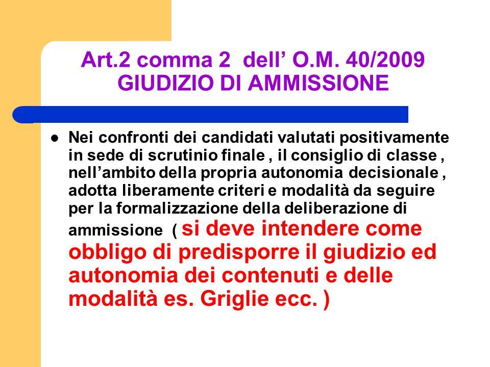 Art.2 comma 2 dell' O.M. 40/2009 GIUDIZIO DI AMMISSIONE