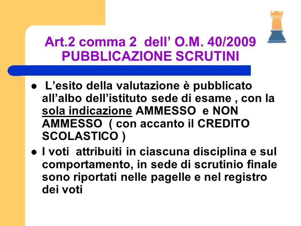 Art.2 comma 2 dell' O.M. 40/2009 PUBBLICAZIONE SCRUTINI