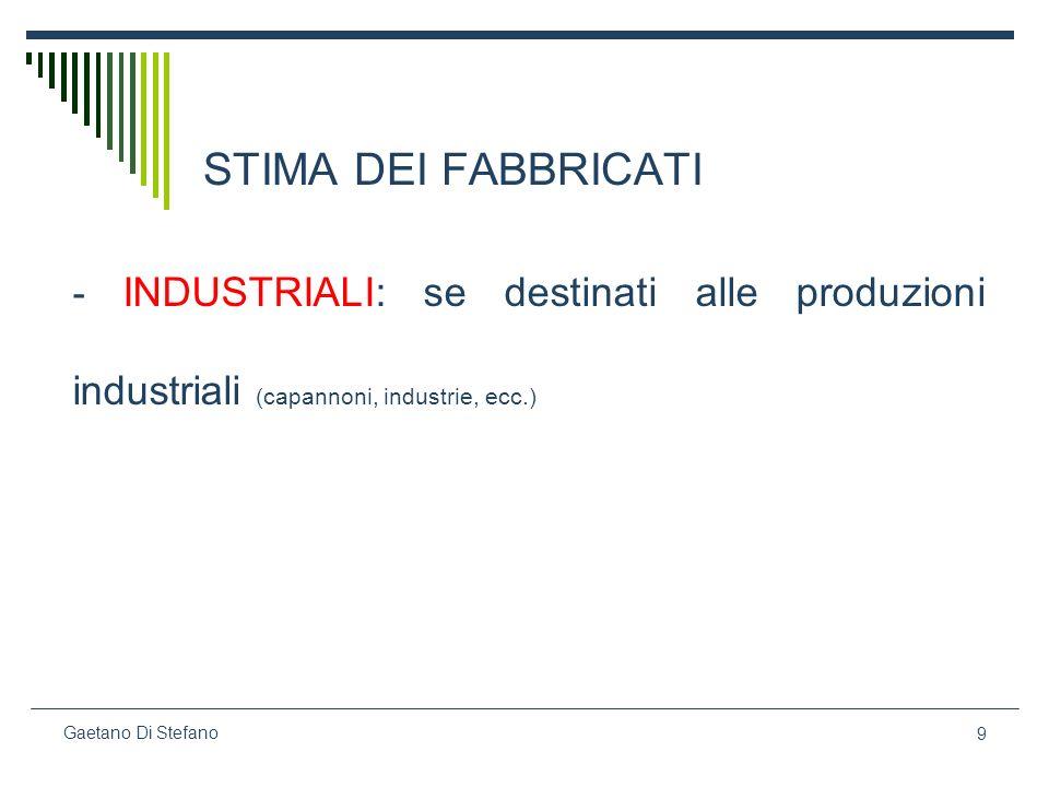 STIMA DEI FABBRICATI - INDUSTRIALI: se destinati alle produzioni industriali (capannoni, industrie, ecc.)
