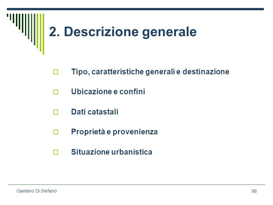 2. Descrizione generale Tipo, caratteristiche generali e destinazione
