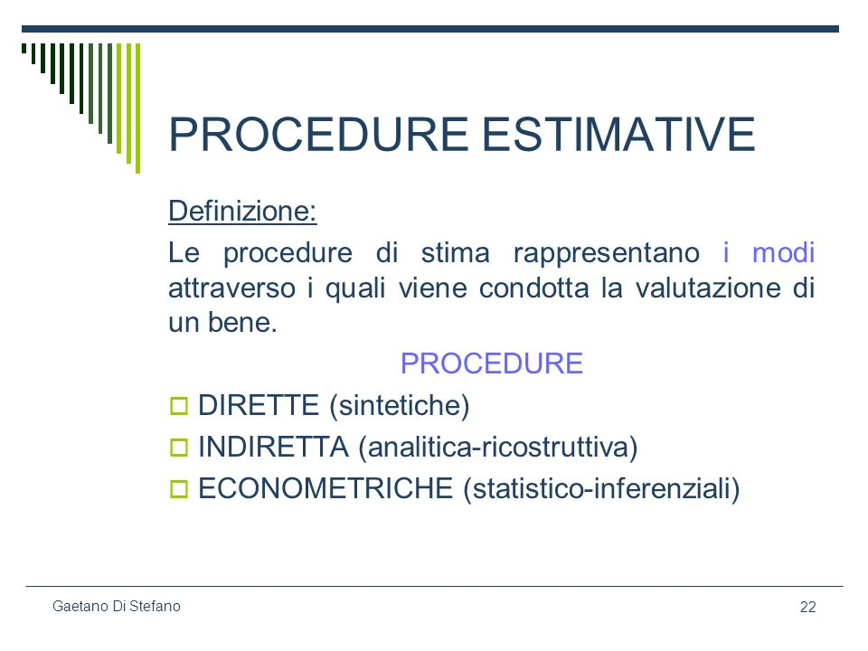 PROCEDURE ESTIMATIVE Definizione: