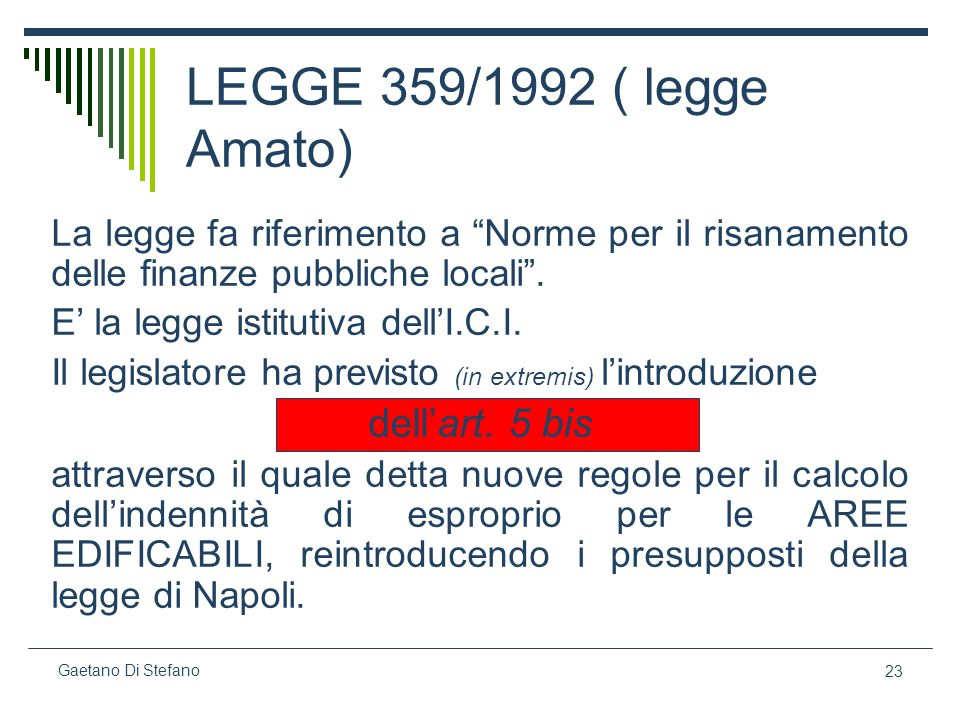 LEGGE 359/1992 ( legge Amato) dell'art. 5 bis