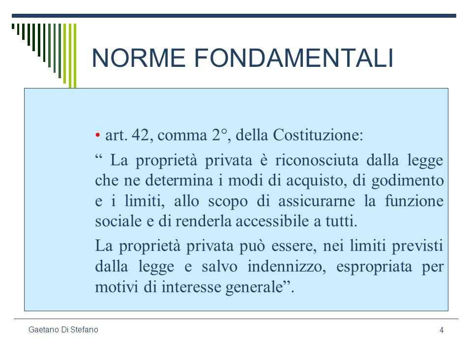 NORME FONDAMENTALI art. 42, comma 2°, della Costituzione: