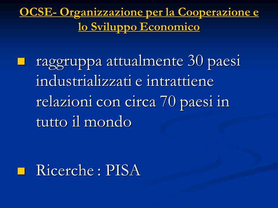 OCSE- Organizzazione per la Cooperazione e lo Sviluppo Economico