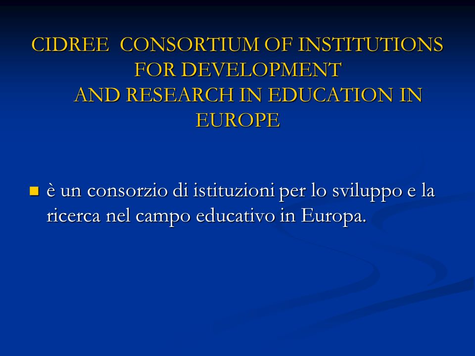 CIDREE CONSORTIUM OF INSTITUTIONS FOR DEVELOPMENT AND RESEARCH IN EDUCATION IN EUROPE