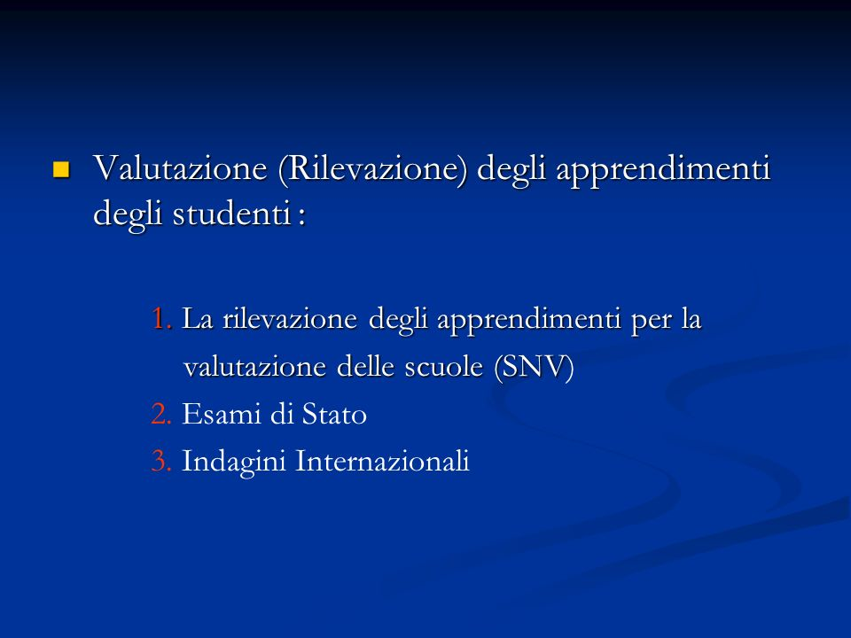 Valutazione (Rilevazione) degli apprendimenti degli studenti :