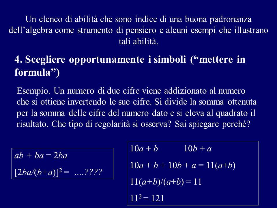 4. Scegliere opportunamente i simboli ( mettere in formula )