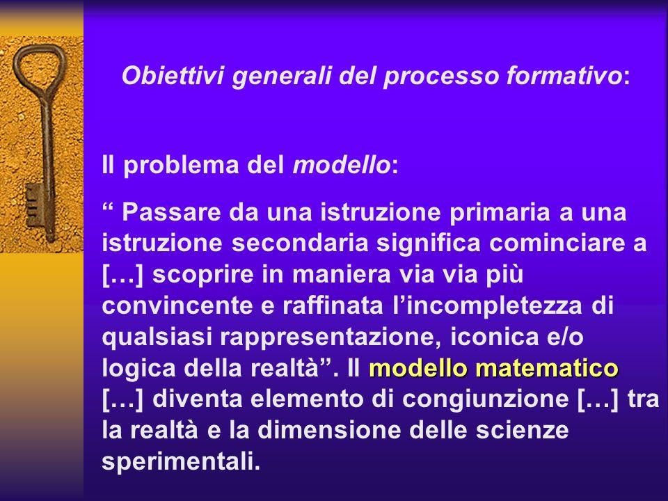 Obiettivi generali del processo formativo: