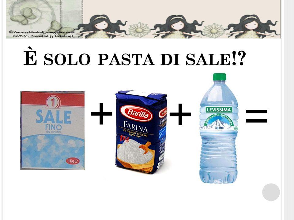 È solo pasta di sale! + + =