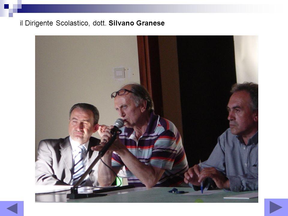 il Dirigente Scolastico, dott. Silvano Granese