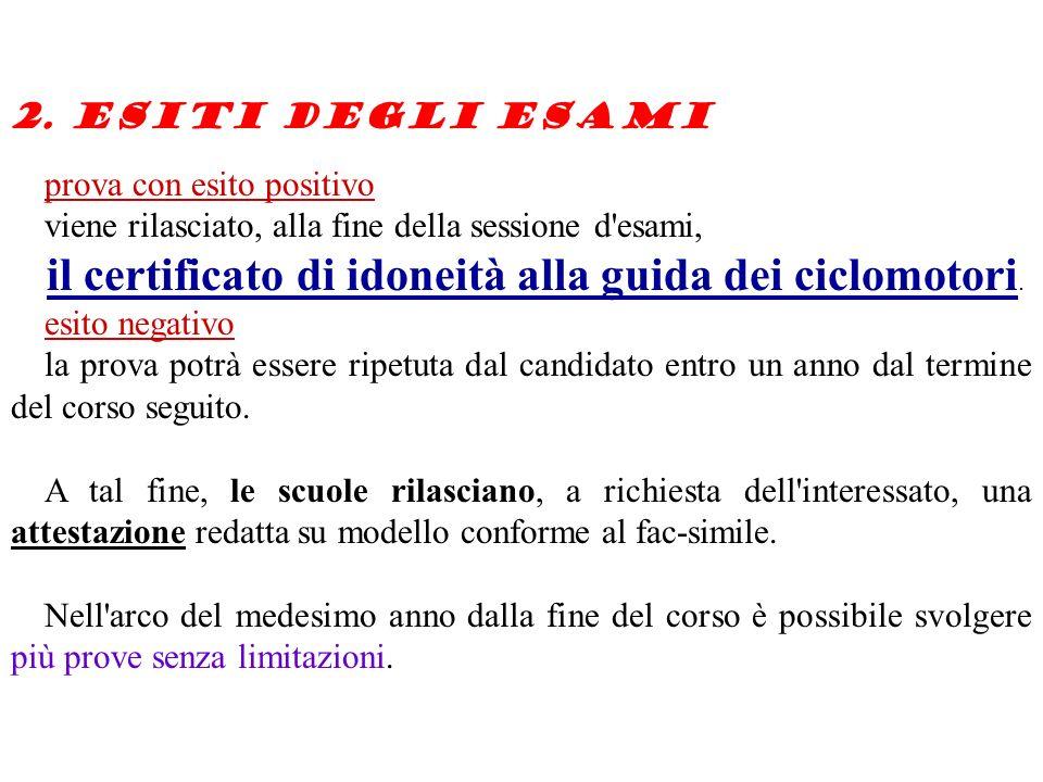 il certificato di idoneità alla guida dei ciclomotori.