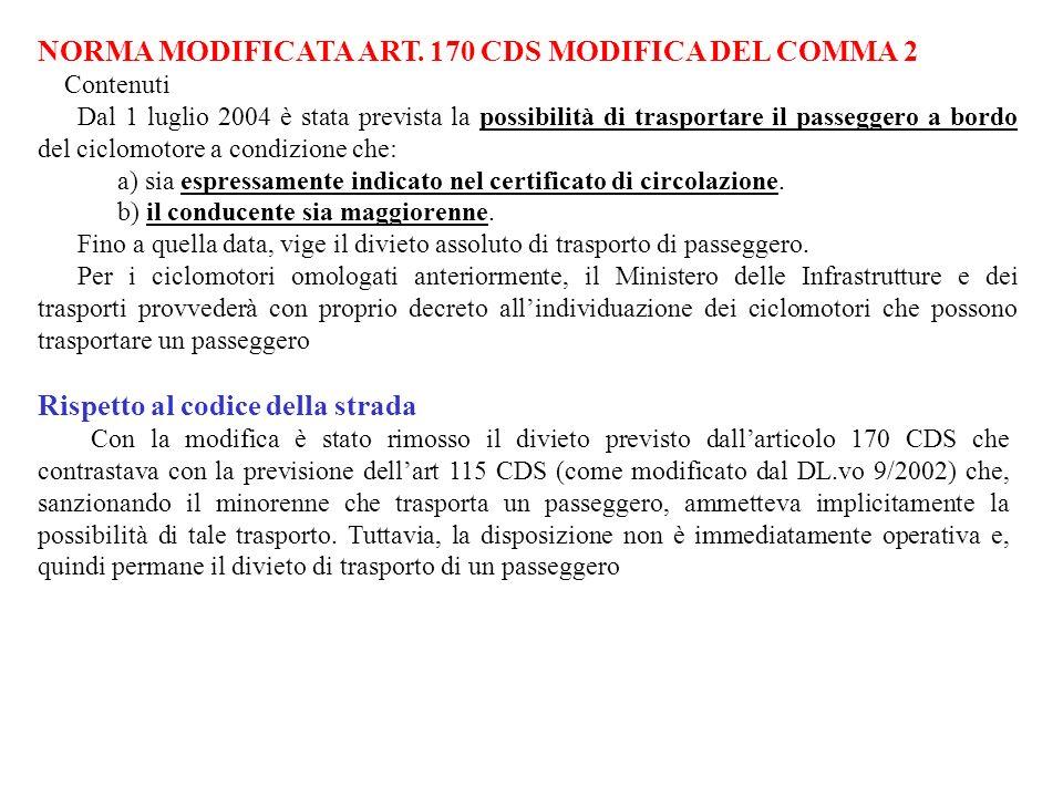 NORMA MODIFICATA ART. 170 CDS MODIFICA DEL COMMA 2