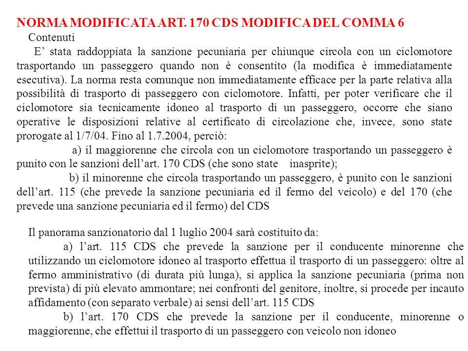 NORMA MODIFICATA ART. 170 CDS MODIFICA DEL COMMA 6