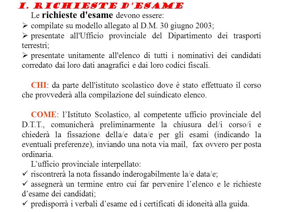 Le richieste d esame devono essere: