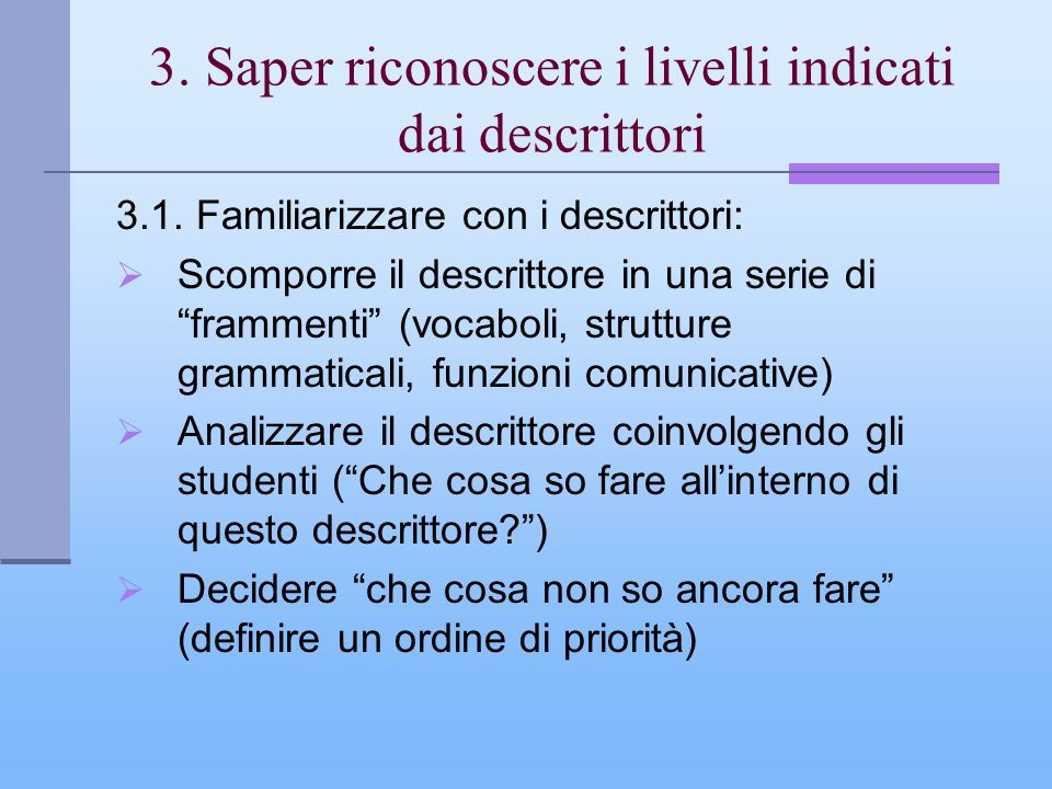 3. Saper riconoscere i livelli indicati dai descrittori