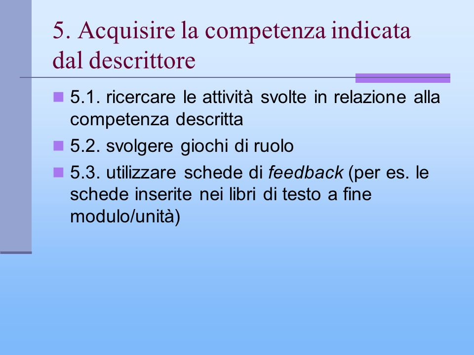 5. Acquisire la competenza indicata dal descrittore