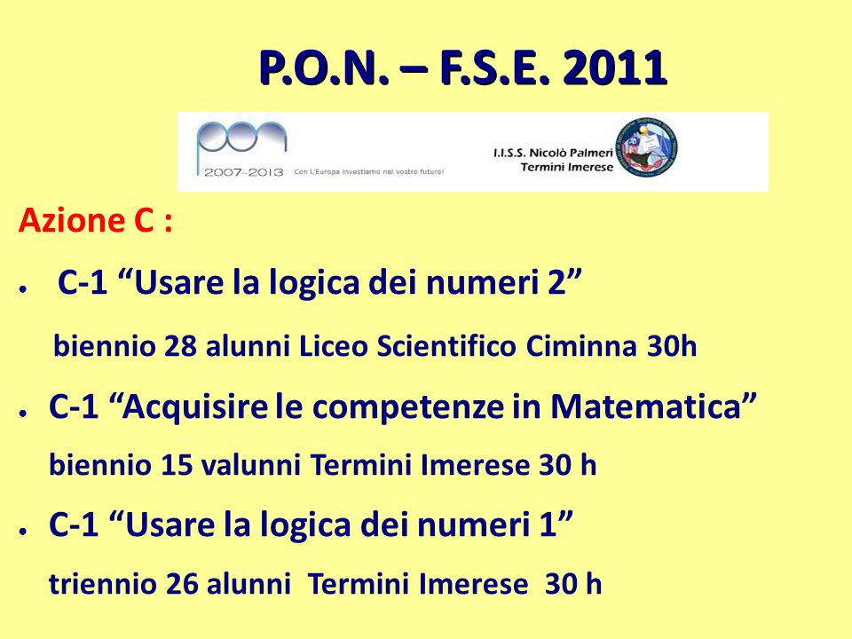 P.O.N. – F.S.E. 2011 Azione C : C-1 Usare la logica dei numeri 2