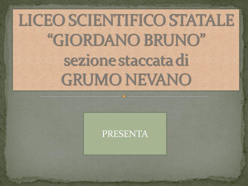 LICEO SCIENTIFICO STATALE GIORDANO BRUNO sezione staccata di GRUMO NEVANO