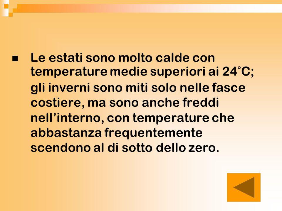 Le estati sono molto calde con temperature medie superiori ai 24°C; gli inverni sono miti solo nelle fasce costiere, ma sono anche freddi nell'interno, con temperature che abbastanza frequentemente scendono al di sotto dello zero.
