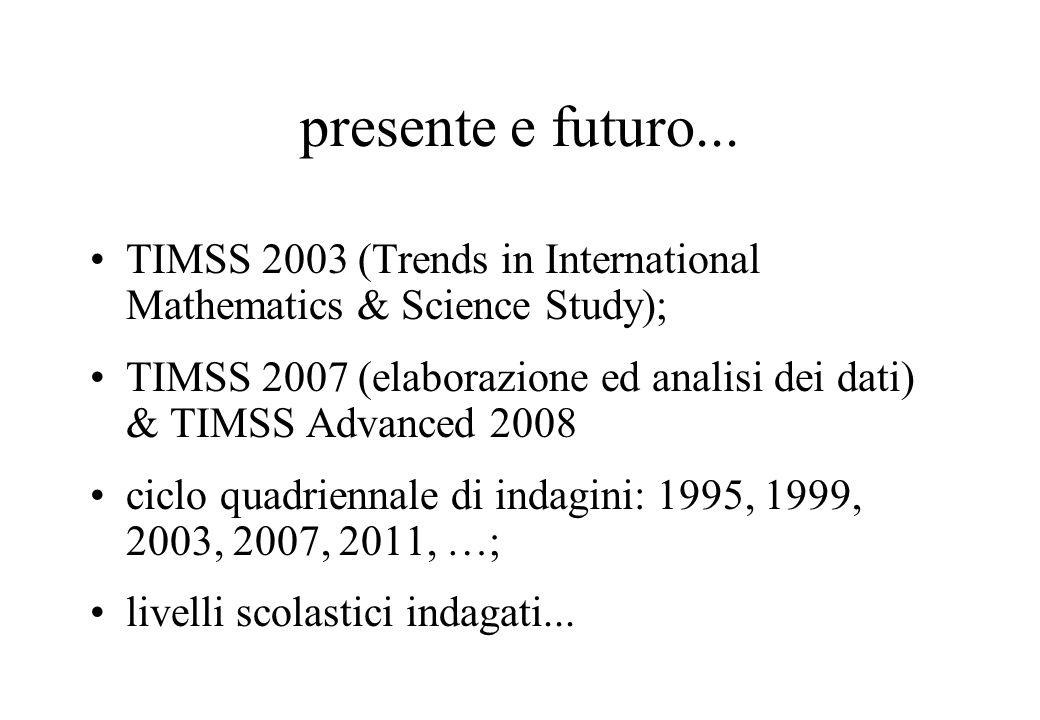 presente e futuro... TIMSS 2003 (Trends in International Mathematics & Science Study);