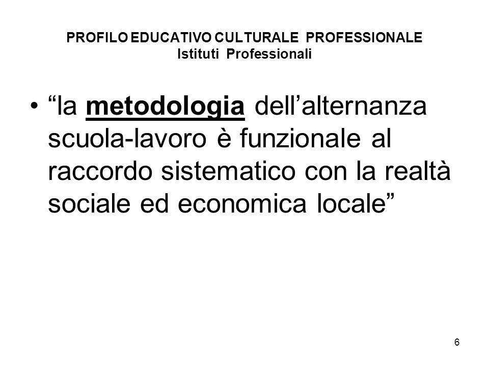 PROFILO EDUCATIVO CULTURALE PROFESSIONALE Istituti Professionali