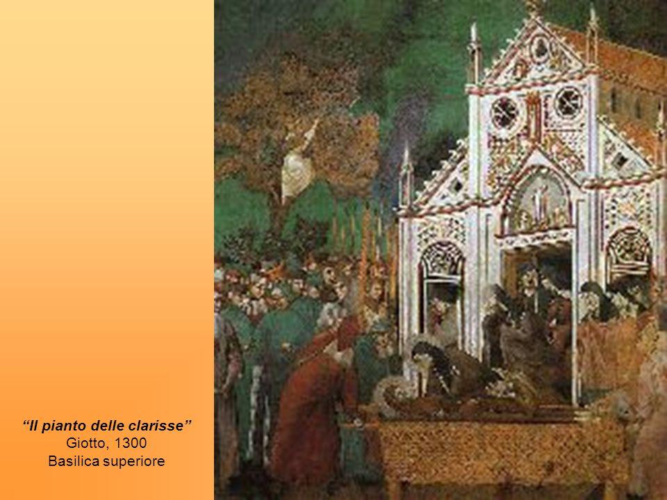 Il pianto delle clarisse Giotto, 1300 Basilica superiore